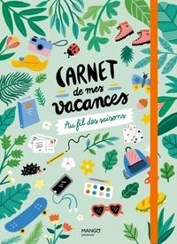 Marie Bretin - Carnet de mes vacances - Au fil des saisons.
