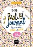 Marie Bretin - Mon Bullet journal pour une année organisée et créative, avec 170 stickers.
