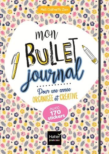 Mon Bullet journal pour une année organisée et créative, avec 170 stickers