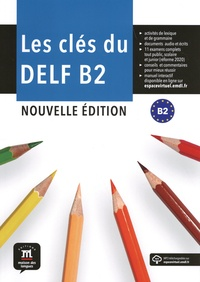 Marie Bretonnier et Ana Gainza - Les clés du DELF B2.