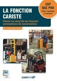 Marie-Brigitte Freulon-Astoul et Delphine Brochu - La fonction cariste CAP BAC Pro Filière logistique & transport - Piloter en securite les chariots automoteurs.
