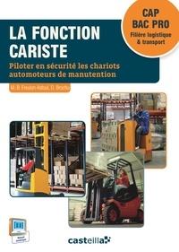 La fonction cariste CAP BAC Pro Filière logistique & transport - Piloter en securite les chariots automoteurs.pdf