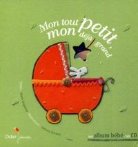 Marie Brignone et Stéfany Devaux - Mon tout petit, mon déjà grand. 1 CD audio