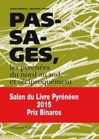 Marie Bruneau et Bertrand Genier - Passages, les Pyrénées du nord au sud et réciproquement.