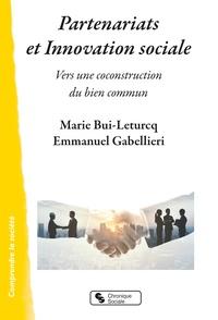 Marie Bui-Leturcq et Emmanuel Gabellieri - Partenariats et innovation sociale - Vers une construction du bien commun.