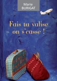 Marie Burigat - Fais ta valise on s'casse !.