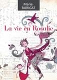 Marie Burigat - La vie en Rosalie - Un véritable concentré de bonne humeur !.