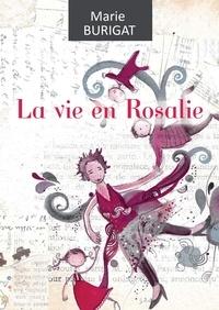 Marie Burigat - La vie en Rosalie.