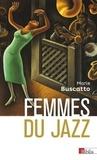 Marie Buscatto - Femmes du jazz - Musicalités, féminités, marginalisations.