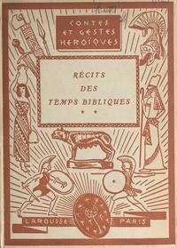 Marie Butts et Simone d'Avène - Récits des temps bibliques (2).