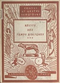 Marie Butts et Paul Alamassé - Récits des temps bibliques (3).