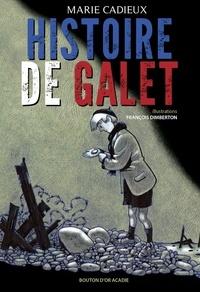 Marie Cadieux et François Dimberton - Histoire de galet.
