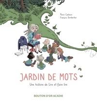Marie Cadieux et François Dimberton - Jardin de mots - Une histoire de Lire et faire lire.