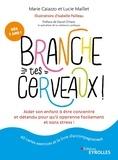 Marie Caiazzo et Lucie Maillet - Branche tes cerveaux ! - Aider son enfant à être concentré et détendu pour qu'il apprenne facilement et sans stress ! Avec 40 cartes exercices.