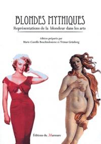 Marie-Camille Bouchindomme et Tristan Grünberg - Blondes mythiques - Représentations de la blondeur dans les arts.