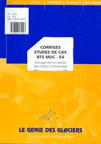 Management et Gestion des Unités Commerciales BTS MUC-E4- Corrigés, études de cas - Marie-Camille Debourg | Showmesound.org