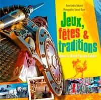 Marie-Candice Delouvrié et Samuel Dhote - Jeux, fêtes & traditions dans le Nord-Pas-de-Calais.