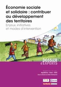 Marie Cannelle et Anne-Laure Federici - Economie sociale et solidaire : contribuer au développement des territoires - Enjeux, initiatives et modes d'intervention.