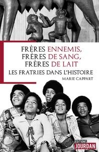 Frères ennemis, frères de sang, frères de lait... les fratries dans lhistoire.pdf