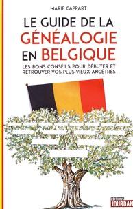 Marie Cappart - Le guide de la généalogie en Belgique - Les bons conseils pour débuter et retrouver vos plus vieux ancêtres.