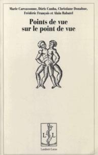 Marie Carcassonne et Doris Cunha - Point de vue sur le point de vue.