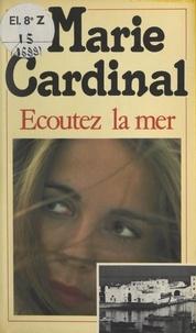 Marie Cardinal - Écoutez la mer.