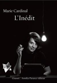 Marie Cardinal - L'inédit - Grasset et Annika Parance éditeur.