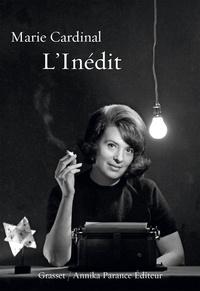 Marie Cardinal - L'Inédit.