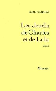 Marie Cardinal - Les jeudis de Charles et Lula.
