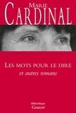 Marie Cardinal - Les mots pour le dire et autres romans.