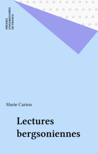 Marie Cariou - Lectures bergsoniennes.