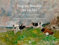 Marie Carlier - Eugène Boudin, les vaches - Esquisses du paysage normand.