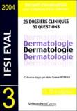 Marie-Carmen Hebrail - Dermatologie - 25 Dossiers cliniques, 50 questions.