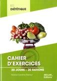 Marie-Caroline Baraut - Cahier d'exercices BTS diététique - 20 jours, 20 rations.