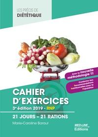 Marie-Caroline Baraut - Cahier d'exercices BTS Diététique - 21 jours - 21 rations.