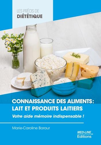 Connaissance des aliments : lait et produits laitiers. Votre aide-mémoire indispensable !