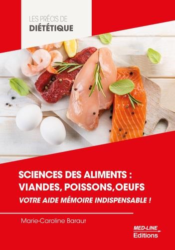 Marie-Caroline Baraut - Sciences des aliments : viandes, poissons, œufs - Votre aide mémoire indispensable !.
