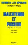 Marie-Caroline Boussard et Georgette Elgey - Histoire de la IVe République - Tome 4, La République des tourmentes (1954-1959) Tome 2, Malentendu et passion.