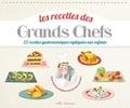 Marie-Caroline Malbec - Les recettes des Grands Chefs - 22 recettes gastronomiques expliquées aux enfants.