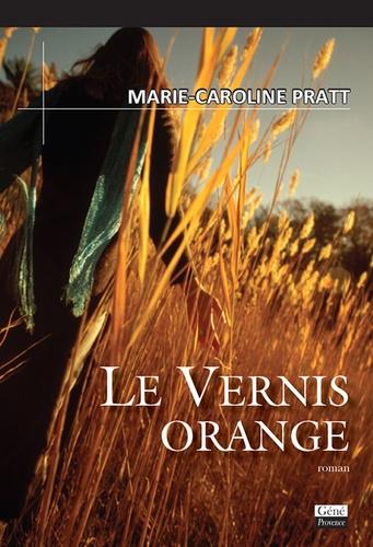 Marie-Caroline Pratt - Le vernis orange.