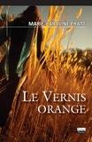 Marie-Caroline Pratt - Le vernis orange - Roman.