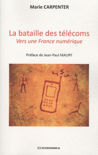 Marie Carpenter - La bataille des télécoms - Vers une France numérique.