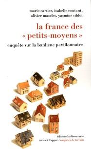 """Marie Cartier et Isabelle Coutant - La France des """"petits-moyens"""" - Enquêtes sur la banlieue pavillonnaire."""
