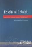 Marie Cartier et Jean-Noël Retière - Le salariat à statut - Genèses et cultures.