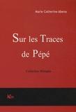 Marie Catherine Abena - Sur les traces de Pépé.