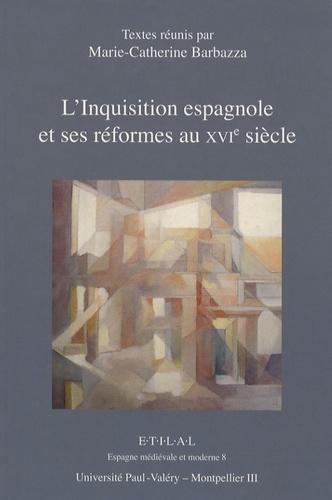 L'Inquisition espagnole et ses réformes au XVIe siècle