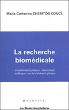 Marie-Catherine Chemtob Concé - La recherche biomédicale - Encadrement juridique, déontologie et éthique, cas de la thérapie génique.