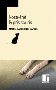 Marie-Catherine Daniel - Rose-thé et gris-souris.