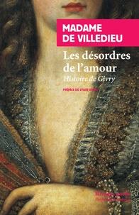 Marie-Catherine de Villedieu - Les désordres de l'amour - Histoire de Givry.