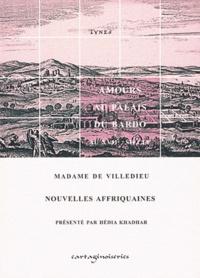 Marie-Catherine de Villedieu - Nouvelles affriquaines - Amours au Palais du Bardo au XVIIe siècle.
